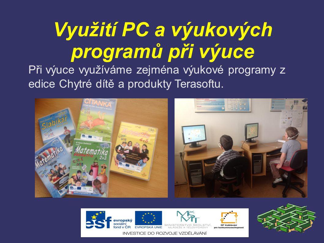 Využití PC a výukových programů při výuce Při výuce využíváme zejména výukové programy z edice Chytré dítě a produkty Terasoftu.
