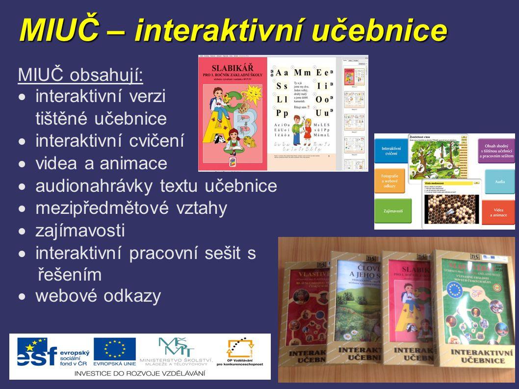 MIUČ – interaktivní učebnice MIUČ obsahují:  interaktivní verzi tištěné učebnice  interaktivní cvičení  videa a animace  audionahrávky textu učebn