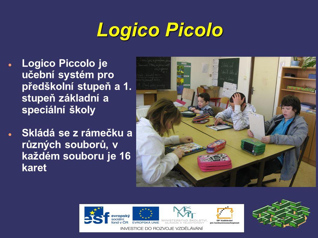 Logico Picolo Logico Piccolo je učební systém pro předškolní stupeň a 1. stupeň základní a speciální školy Skládá se z rámečku a různých souborů, v ka