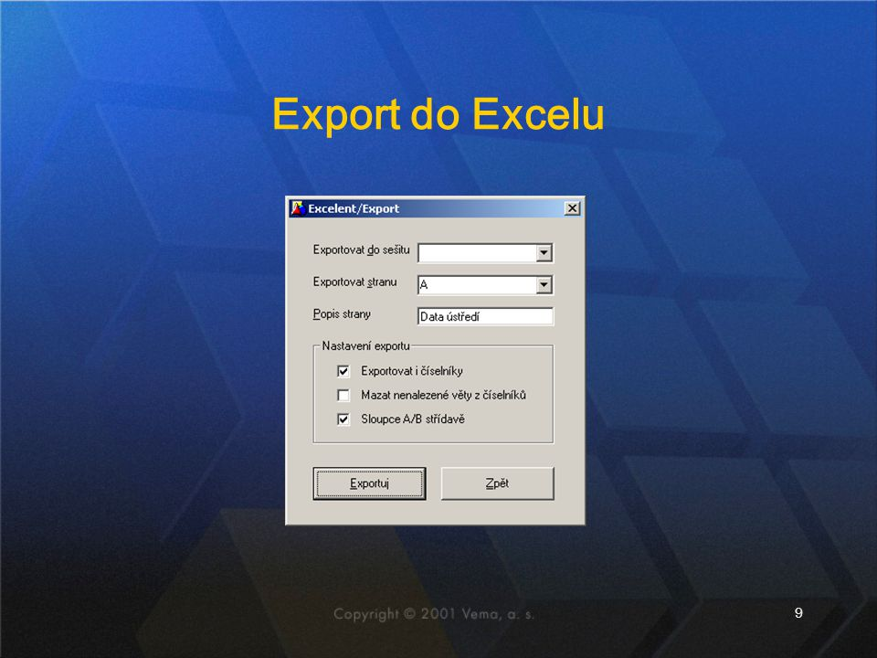 20 Excelent pro interaktivní analýzy dat Výhody: ▸využití známé technologie MS Excelu, jednoduché ovládání ▸datový model Vema ‧číselníky ‧údaje Vema – kategorie, ukazatele ▸hloubková analýza ▸náklady – MIS, školení obsluhy, školení uživatelů