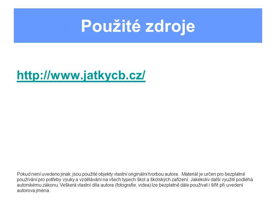 Použité zdroje http://www.jatkycb.cz/ Pokud není uvedeno jinak, jsou použité objekty vlastní originální tvorbou autora. Materiál je určen pro bezplatn