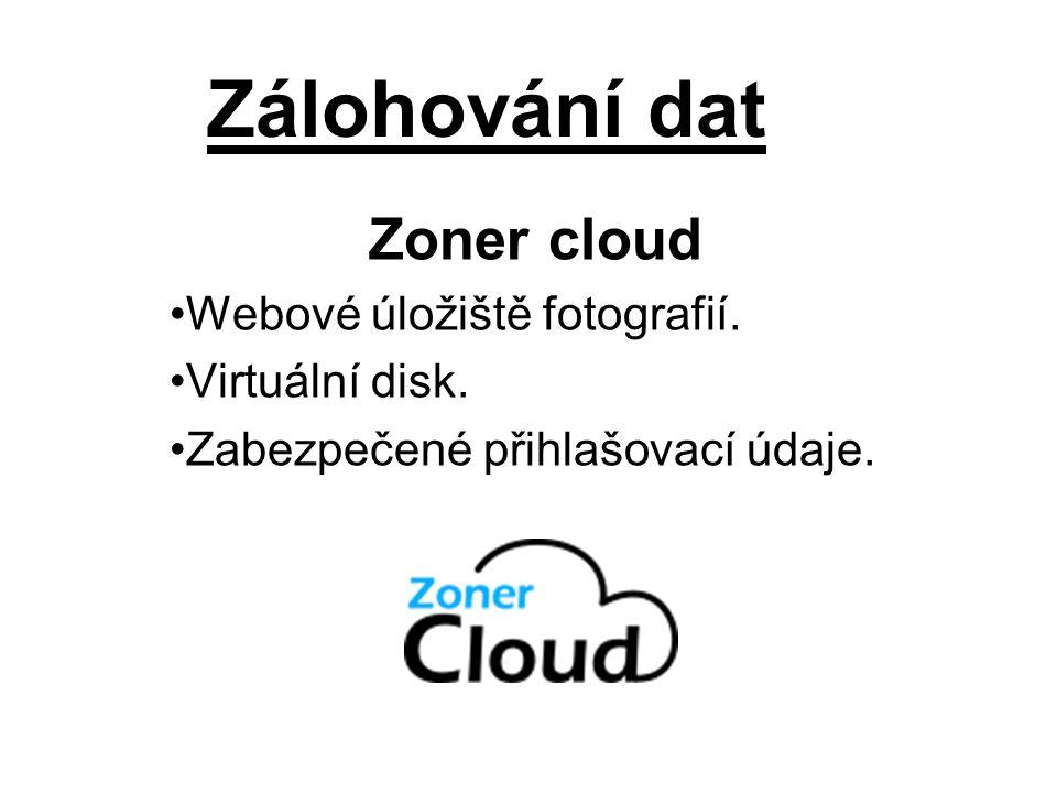 Zálohování dat Zoner cloud Webové úložiště fotografií. Virtuální disk. Zabezpečené přihlašovací údaje.