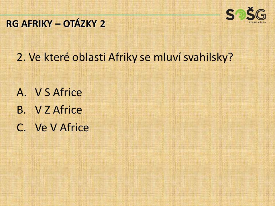 2. Ve které oblasti Afriky se mluví svahilsky.