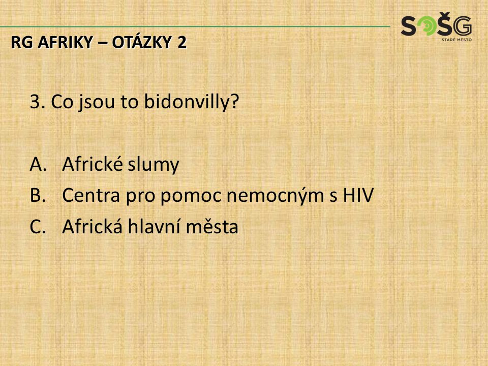 3. Co jsou to bidonvilly.