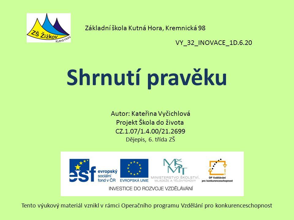 VY_32_INOVACE_1D.6.20 Autor: Kateřina Vyčichlová Projekt Škola do života CZ.1.07/1.4.00/21.2699 Dějepis, 6.