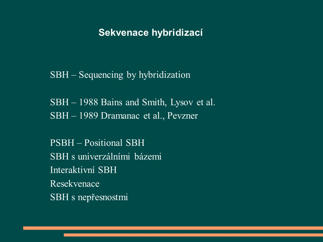 Sekvenace hybridizací SBH – Sequencing by hybridization SBH – 1988 Bains and Smith, Lysov et al.