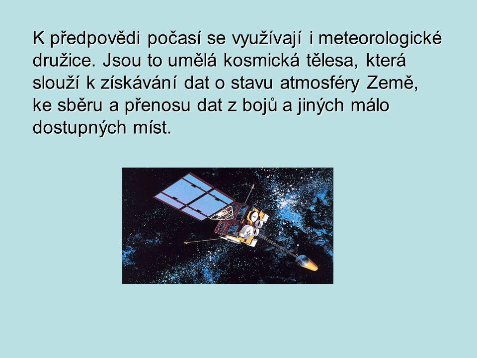 K předpovědi počasí se využívají i meteorologické družice. Jsou to umělá kosmická tělesa, která slouží k získávání dat o stavu atmosféry Země, ke sběr