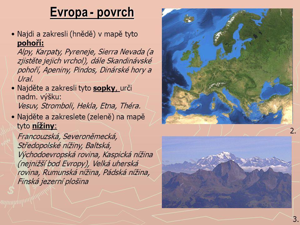 2. 3. Evropa - povrch Najdi a zakresli (hnědě) v mapě tyto pohoří: Alpy, Karpaty, Pyreneje, Sierra Nevada (a zjistěte jejich vrchol), dále Skandinávsk