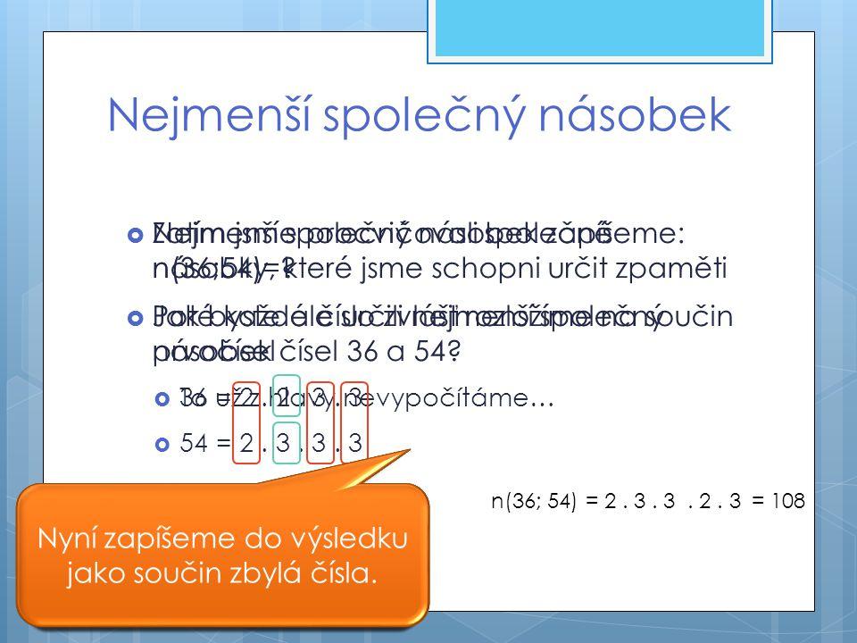 NSN - příklady  Najděte nejmenší společný násobek čísel 24 a 18  n(24; 18) =  24 = 2.