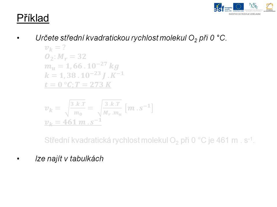 Otázky Co je střední kvadratická rychlost molekul plynu.