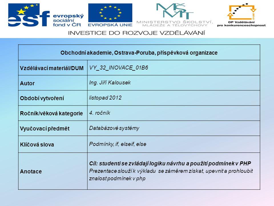 Obchodní akademie, Ostrava-Poruba, příspěvková organizace Vzdělávací materiál/DUM VY_32_INOVACE_01B6 Autor Ing.