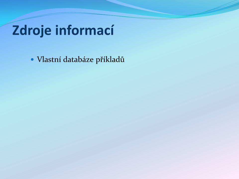 Zdroje informací Vlastní databáze příkladů