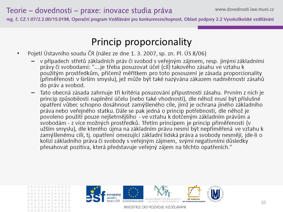 20 Princip proporcionality Pojetí Ústavního soudu ČR (nález ze dne 1.