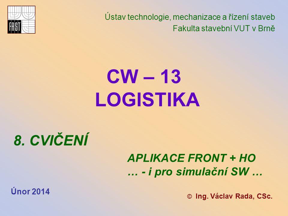 Ústav technologie, mechanizace a řízení staveb Fakulta stavební VUT v Brně © Ing.