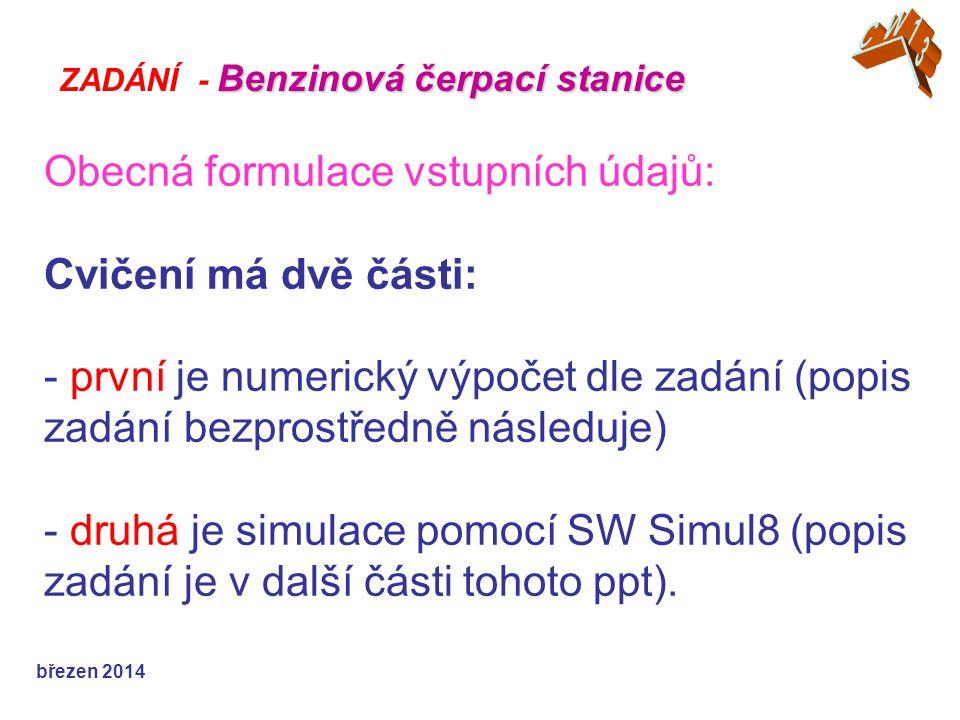 Obecná formulace vstupních údajů: Cvičení má dvě části: - první je numerický výpočet dle zadání (popis zadání bezprostředně následuje) - druhá je simu
