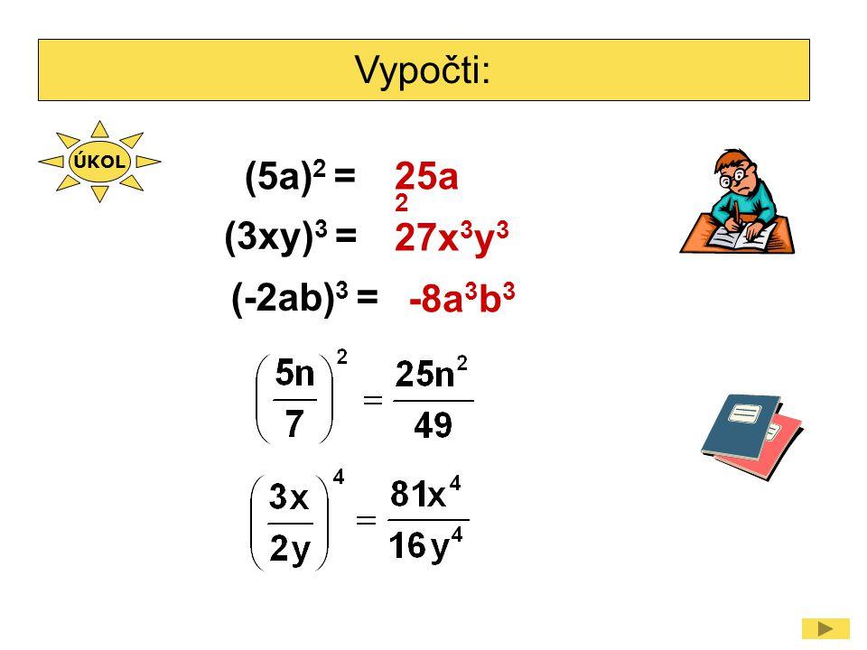 Mocnina mocniny (c 2 ) 4 =c 2.c 2.c 2.c 2 =c.c.c.c.c.c.c.c =c8c8 (c 2 ) 4 = c 2.4 = c 8 (a 3 ) 5 =a 3.