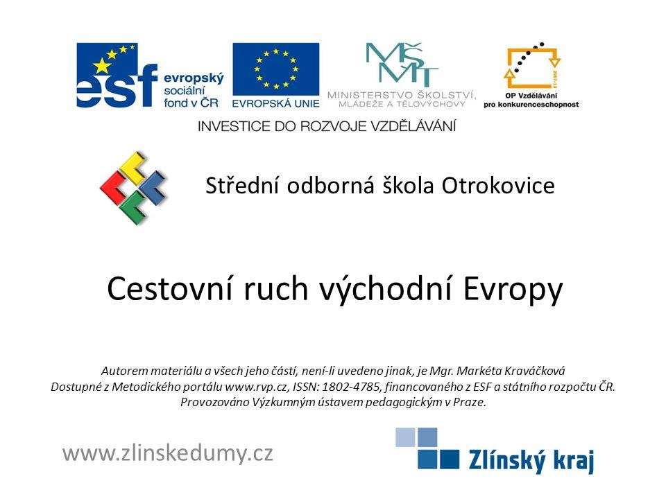 Cestovní ruch východní Evropy Střední odborná škola Otrokovice www.zlinskedumy.cz Autorem materiálu a všech jeho částí, není-li uvedeno jinak, je Mgr.