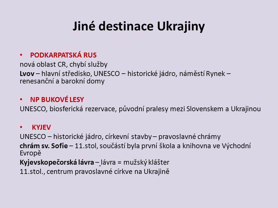 Jiné destinace Ukrajiny PODKARPATSKÁ RUS nová oblast CR, chybí služby Lvov – hlavní středisko, UNESCO – historické jádro, náměstí Rynek – renesanční a