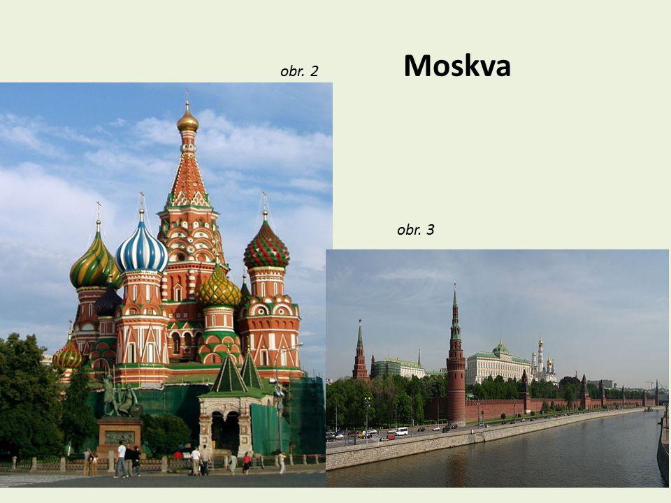 obr. 2 Moskva obr. 3
