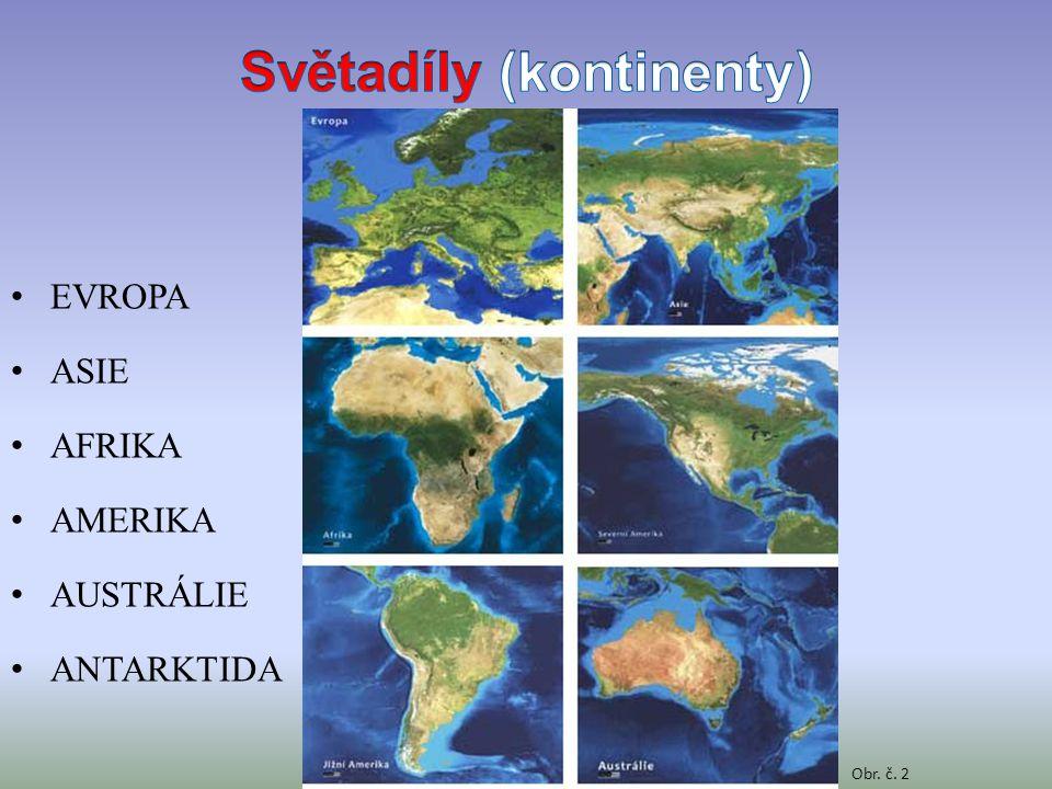 EVROPA ASIE AFRIKA AMERIKA AUSTRÁLIE ANTARKTIDA Obr. č. 2