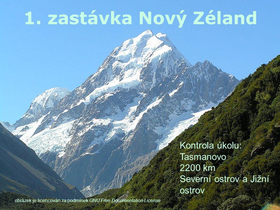 Kontrola úkolu: Tasmanovo 2200 km Severní ostrov a Jižní ostrov 1. zastávka Nový Zéland obrázek je licencován za podmínek GNU Free Documentation Licen