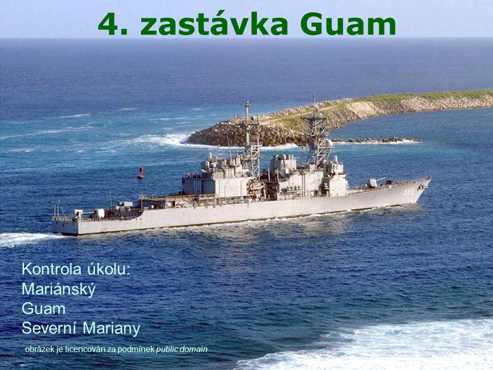 4. zastávka Guam Kontrola úkolu: Mariánský Guam Severní Mariany obrázek je licencován za podmínek public domain