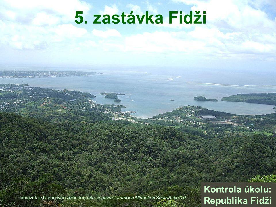 5. zastávka Fidži Kontrola úkolu: republika Fidži obrázek je licencován za podmínek Creative Commons Attribution ShareAlike 3.0 Kontrola úkolu: Republ