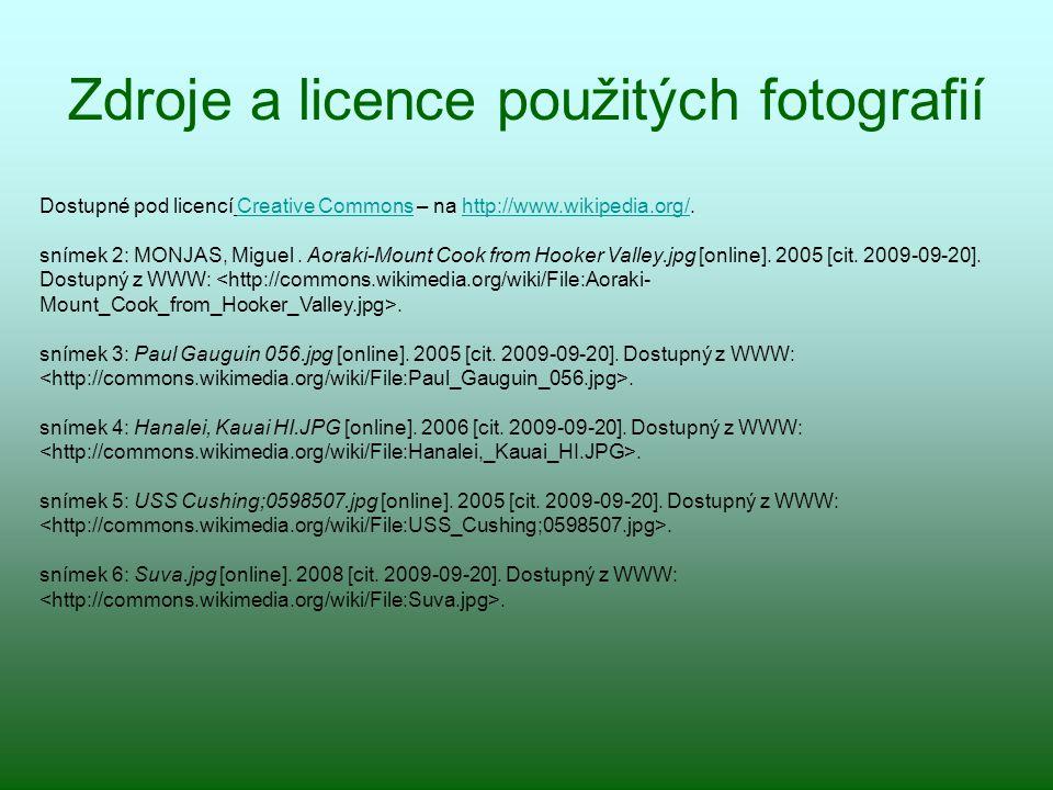 Zdroje a licence použitých fotografií Dostupné pod licencí Creative Commons – na http://www.wikipedia.org/.Creative Commonshttp://www.wikipedia.org/ s