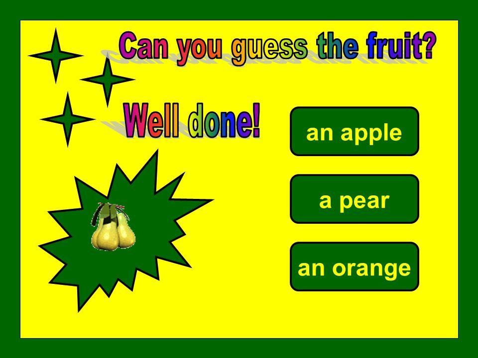 an apple a pear an orange