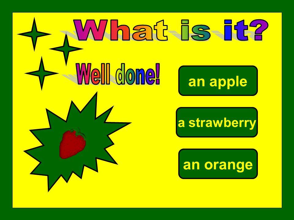 an apple a strawberry an orange