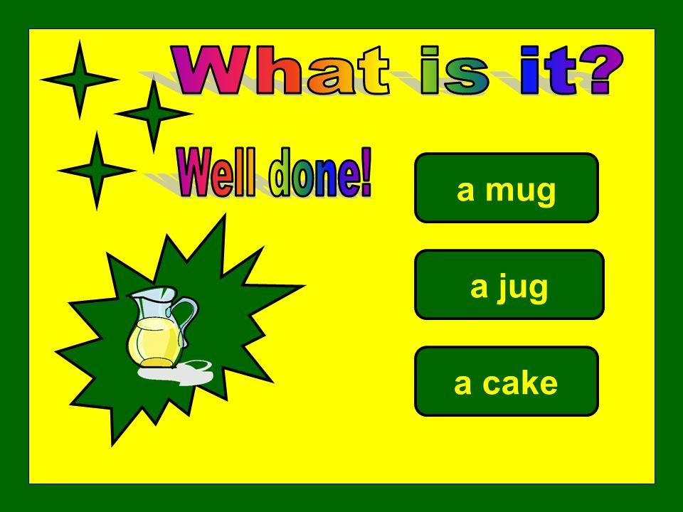 a mug a jug a cake