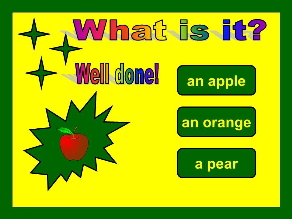 an orange an apple a pear
