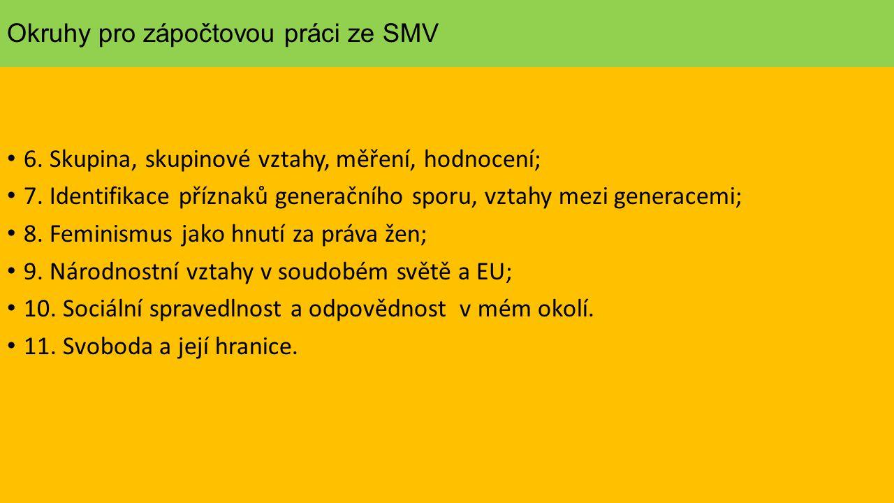 Okruhy pro zápočtovou práci ze SMV 6. Skupina, skupinové vztahy, měření, hodnocení; 7.