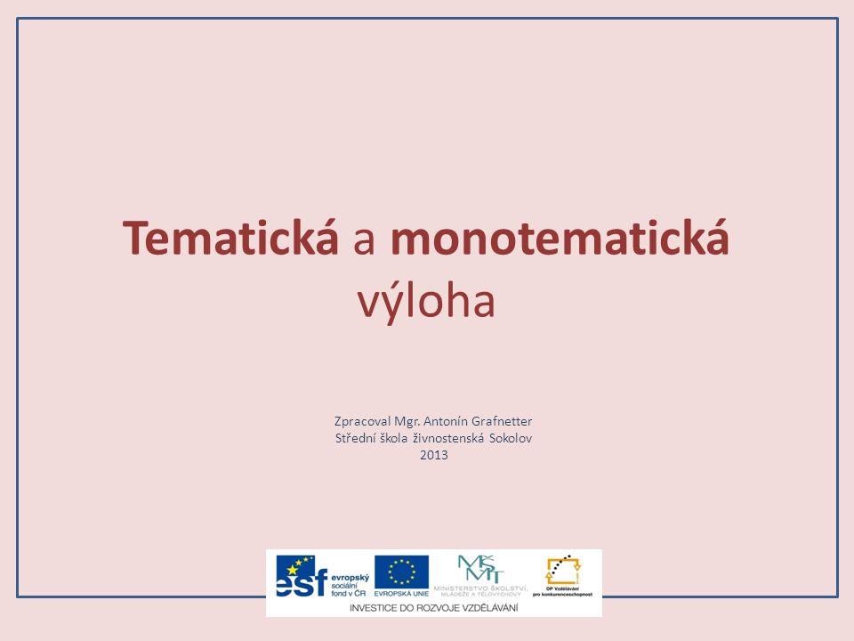 Tematická a monotematická výloha Zpracoval Mgr. Antonín Grafnetter Střední škola živnostenská Sokolov 2013