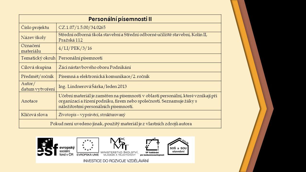 Personální písemnosti II Číslo projektuCZ.1.07/1.5.00/34.0265 Název školy Střední odborná škola stavební a Střední odborné učiliště stavební, Kolín II