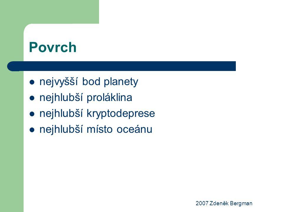 2007 Zdeněk Bergman Povrch nejvyšší bod planety nejhlubší proláklina nejhlubší kryptodeprese nejhlubší místo oceánu