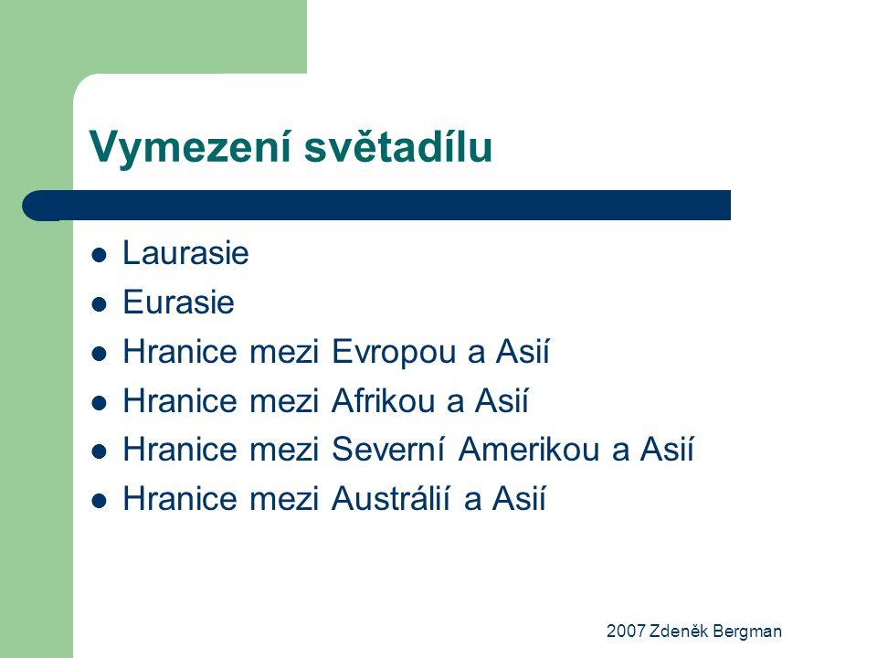 2007 Zdeněk Bergman Vymezení světadílu Laurasie Eurasie Hranice mezi Evropou a Asií Hranice mezi Afrikou a Asií Hranice mezi Severní Amerikou a Asií H