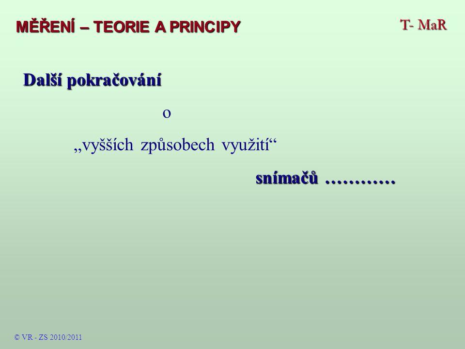T- MaR MĚŘENÍ – TEORIE A PRINCIPY © VR - ZS 2009/2010 Navrhování – ukázka LabView od firmy National Instruments LabVIEW dokáže komunikovat téměř s každým přístrojem.