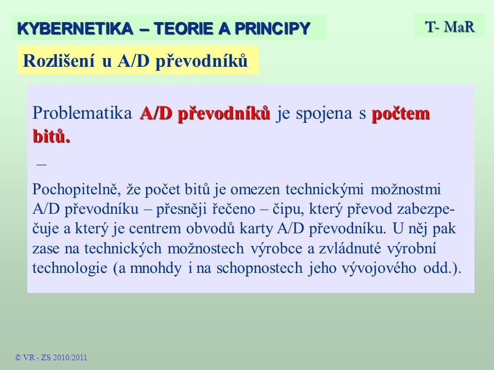 Rozlišení u A/D převodníků T- MaR KYBERNETIKA – TEORIE A PRINCIPY A/D převodníkůpočtem bitů.