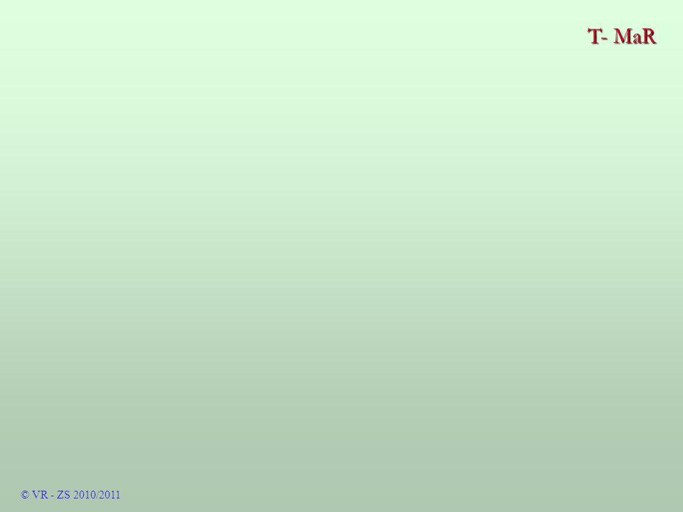 T- MaR © VR - ZS 2010/2011