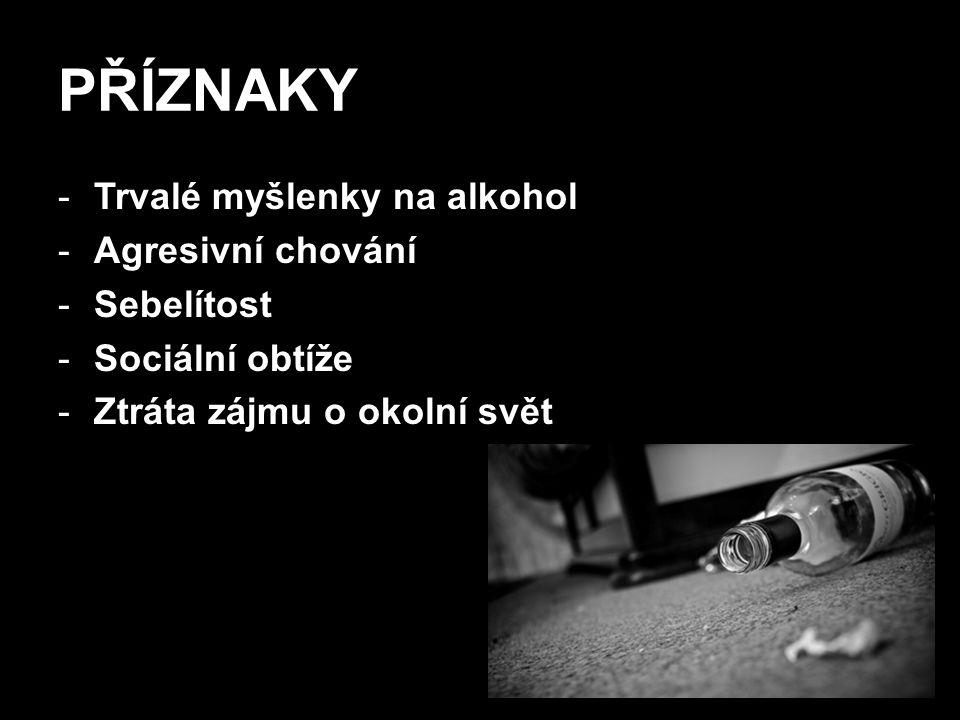 """STÁDIA 1.Počáteční stádium -Účinek alkoholu jako drogy -Potřeba zvyšovat dávky -Pocit dobré nálady, pohody -""""Alkohol mu dává ale nebere"""