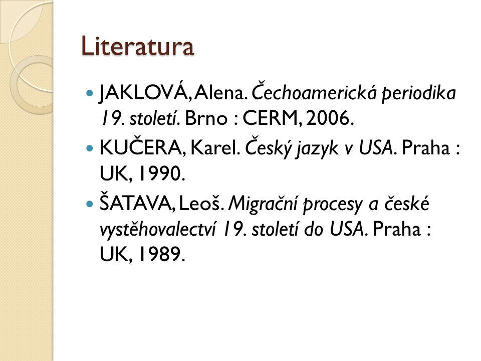 Literatura JAKLOVÁ, Alena.Čechoamerická periodika 19.