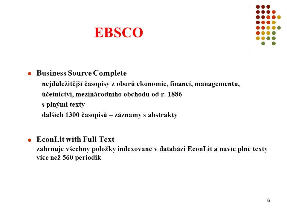 6 EBSCO Business Source Complete nejdůležitější časopisy z oborů ekonomie, financí, managementu, účetnictví, mezinárodního obchodu od r. 1886 s plnými