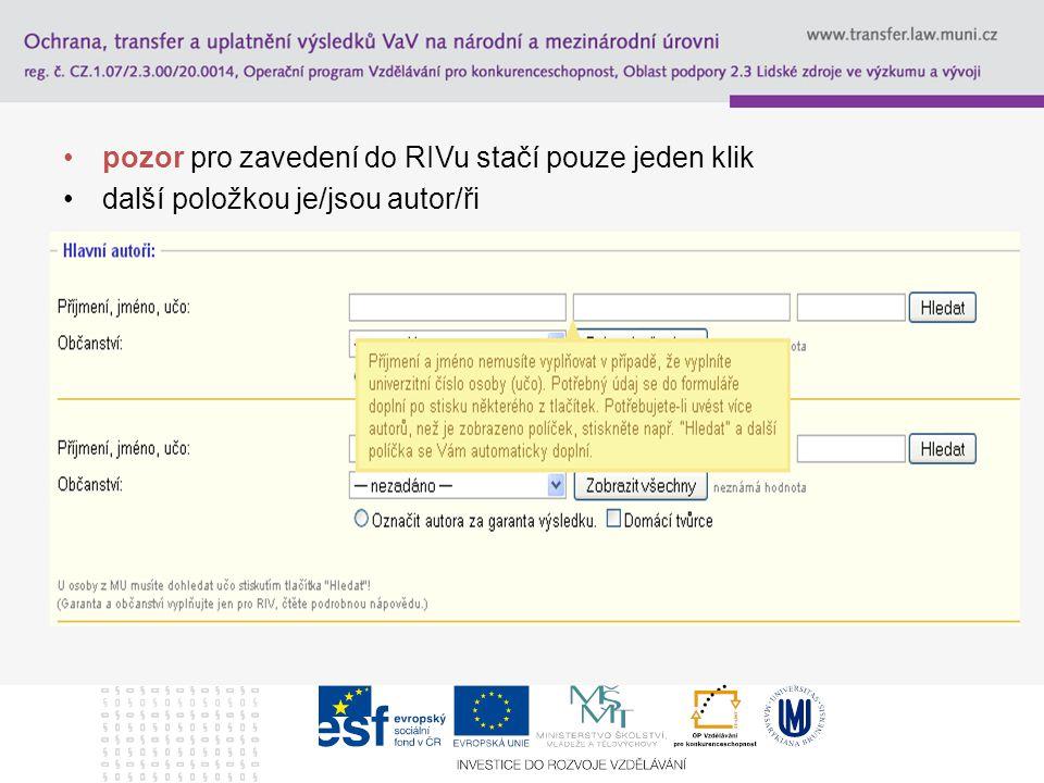 pozor pro zavedení do RIVu stačí pouze jeden klik další položkou je/jsou autor/ři