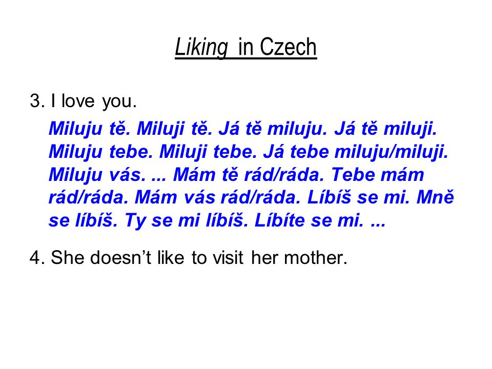Liking in Czech 3. I love you. Miluju tě. Miluji tě.