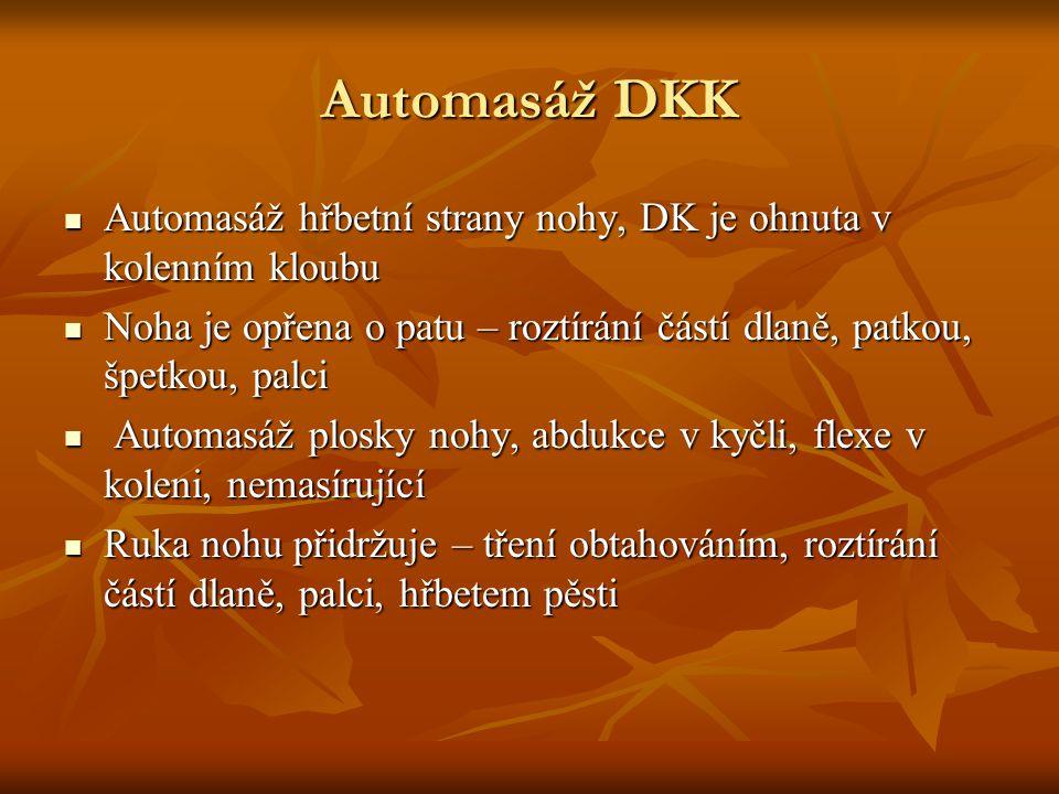 Automasáž DKK Automasáž hřbetní strany nohy, DK je ohnuta v kolenním kloubu Automasáž hřbetní strany nohy, DK je ohnuta v kolenním kloubu Noha je opře