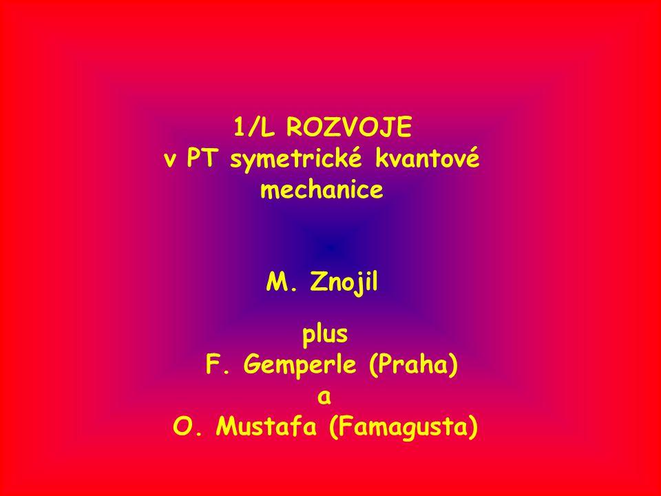 1.MOTIVACE A. Co je PT symetrie B. Co jsou 1/L rozvoje 2.
