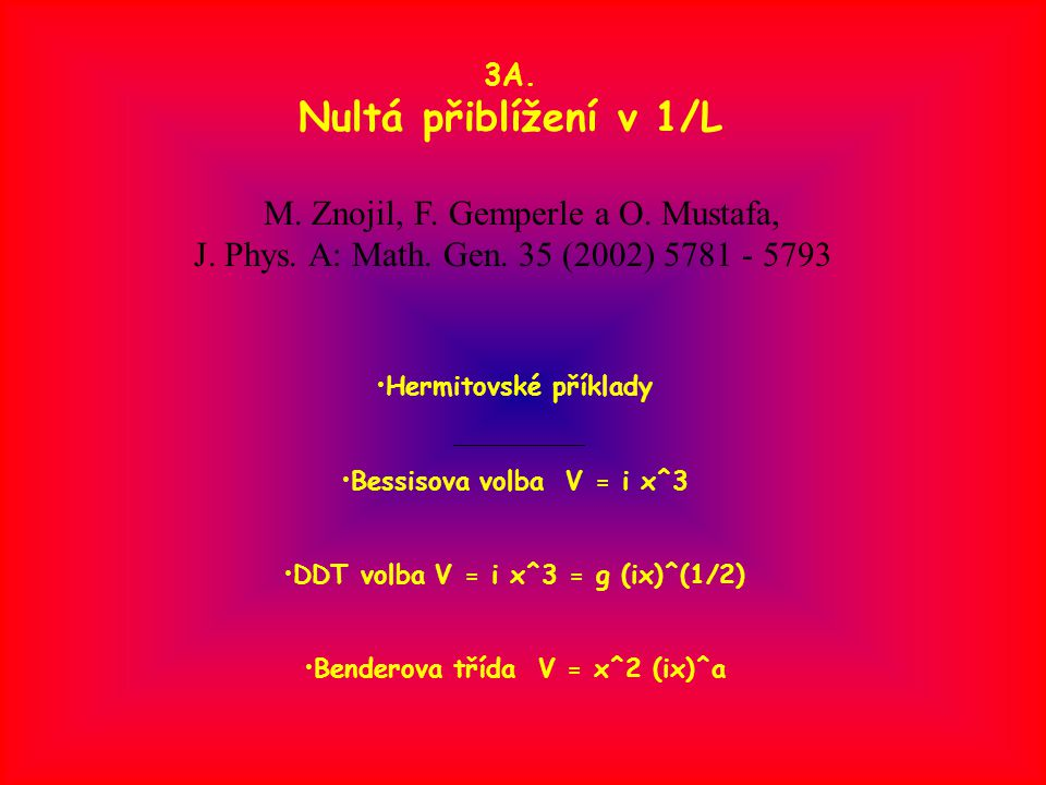 3B. Taylorovy rozvoje funkce V(eff) V = i x^3 vlivy DDT členu otázky konvergence