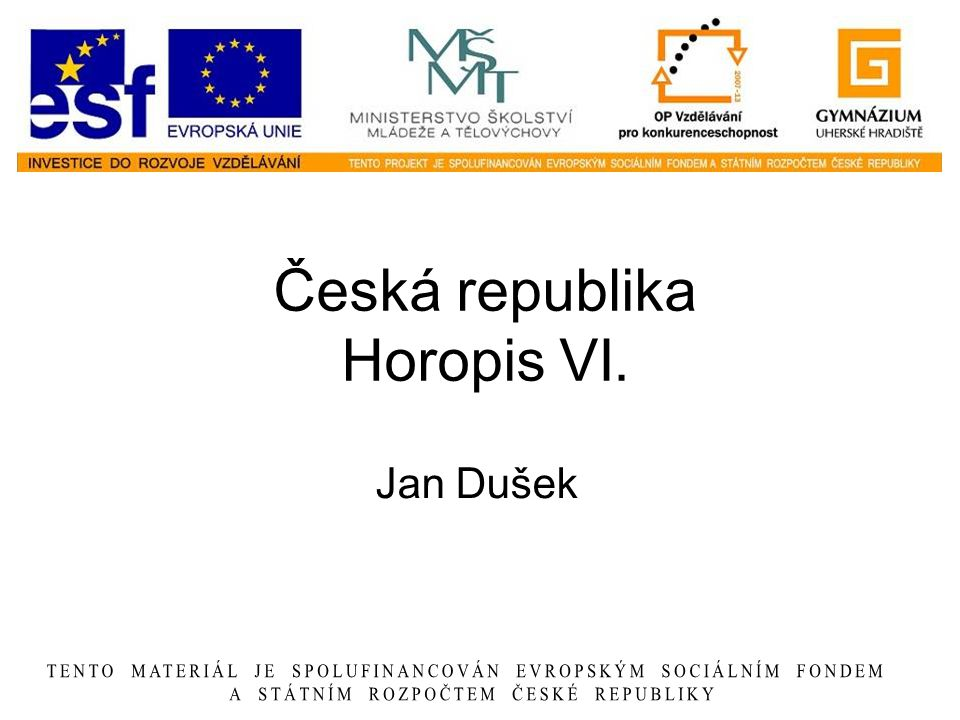 Česká republika Horopis VI. Jan Dušek