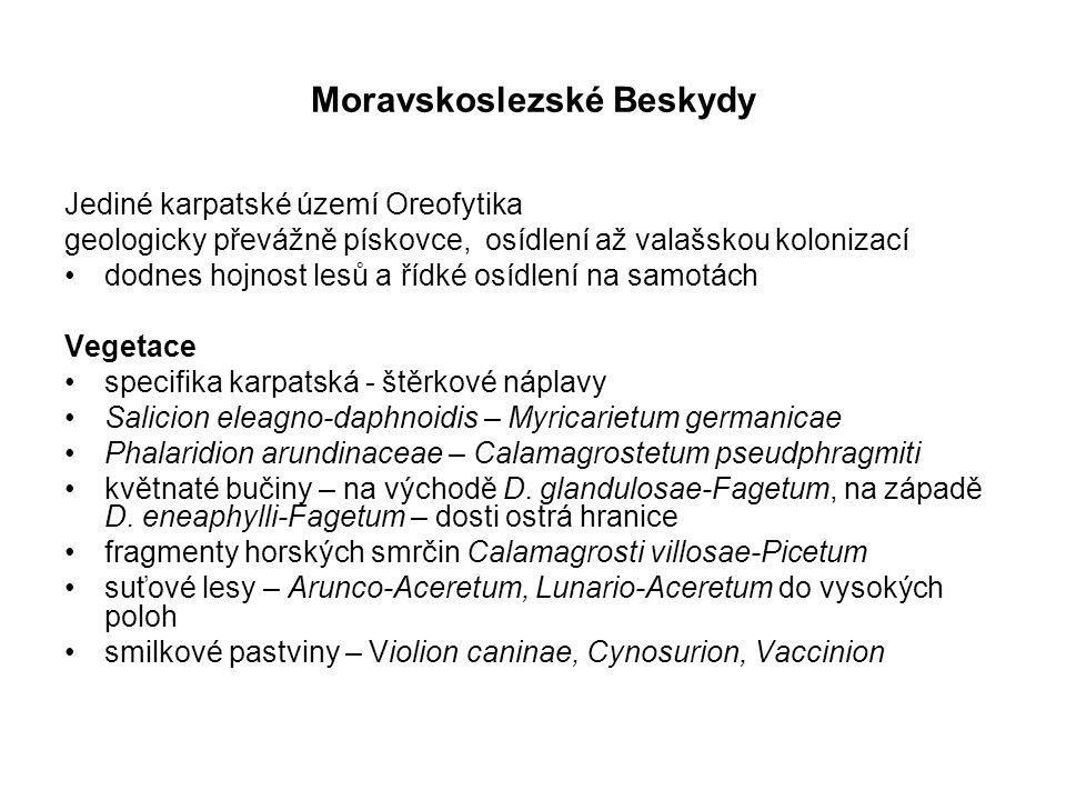 Moravskoslezské Beskydy Jediné karpatské území Oreofytika geologicky převážně pískovce, osídlení až valašskou kolonizací dodnes hojnost lesů a řídké o
